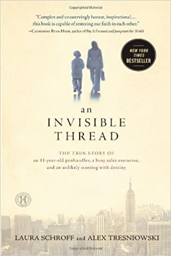 An Invisible Thread  The True Story of an 11-Year-Old Panhandler, a ... fe28fbf62fe
