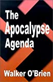 The Apocalypse Agenda, Walker O'Brien, 1587219107