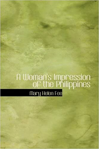 Book A Woman's Impression of the Philippines by Mary Helen Fee (2007-01-30)