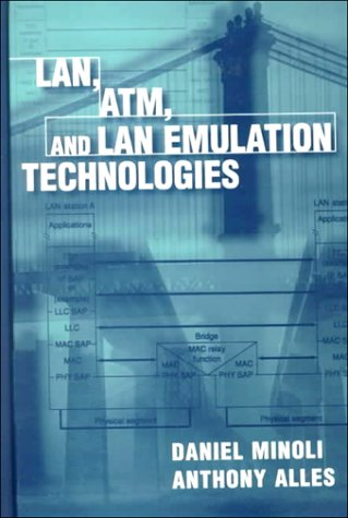 LAN, ATM, and LAN Emulation Technologies