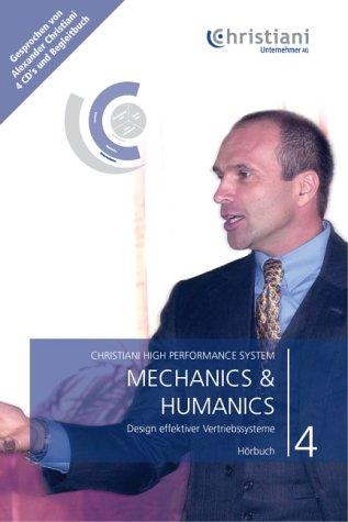 Christiani High Performance System. Für Ihren persönlichen und beruflichen Erfolg/Mechanics & Humanics - Design effektiver Vertriebssysteme
