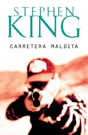 Carretera maldita eBook: King, Stephen: Amazon.es: Tienda Kindle