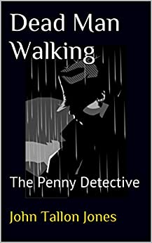 Dead Man Walking: The Penny Detective (The Penny Detective Series Book 7) by [Jones, John Tallon]