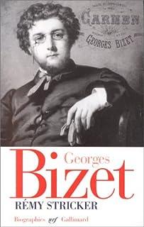 Georges Bizet : 1838-1875, Stricker, Rémy