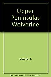 Upper Peninsulas Wolverine (Local history series)