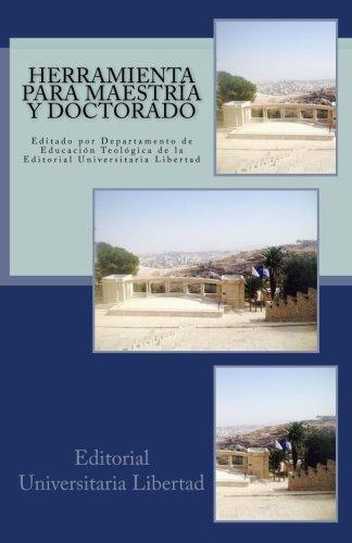 Herramienta Para Maestria y Doctorado: Editado por Departamento de Educación Teológica de la  Editorial Universitaria Libertad (Spanish Edition)