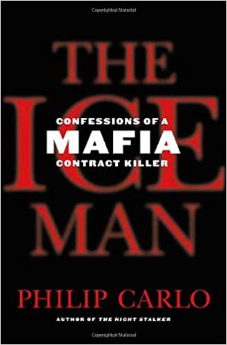 Confessions of a Mafia Contract Killer - Philip Carlo