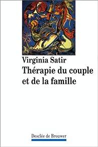 Thérapie du couple et de la famille par Virginia Satir