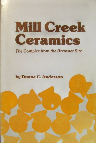 Mill Creek Ceramics: The Complex from the Brewster Site (Iowa Office of the State Archaeologist Report, 14)