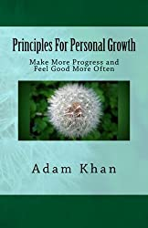 Principles For Personal Growth: Make More Progress and Feel Good More Often