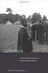 Little Rock: Race and Resistance at Central High School (Politics and Society in Modern America)