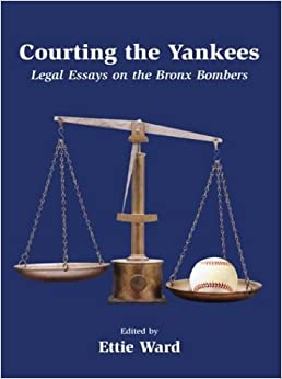 Courting the Yankees: Legal Essays on the Bronx Bombers