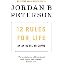 12 Rules for Life: An Antidote to Chaos