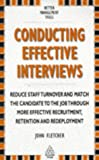 Conducting Effective Interviews, John Fletcher, 0749414383