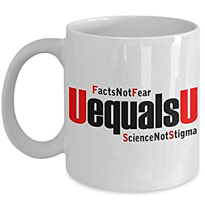 HIV U Equals U Undetectable Untransmittable Facts Not Fear Coffee Mug Cup - White