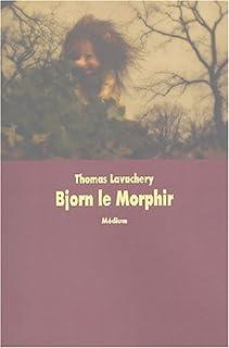 Bjorn, le morphir, Lavachery, Thomas