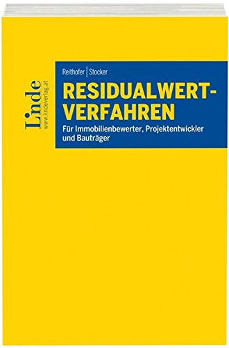 Residualwertverfahren: Für Immobilienbewerter, Projektentwickler und Bauträger Taschenbuch – 14. September 2016 Markus Reithofer Gerald Stocker Linde Verlag Ges.m.b.H. 3707323331