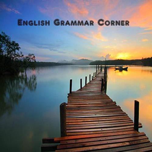 Corner English - English Grammar Corner: Present Perfect vs Present Perfect Continuous