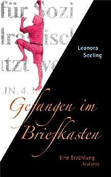 gefangen im briefkasten german edition ebook leonora seeling kindle store. Black Bedroom Furniture Sets. Home Design Ideas