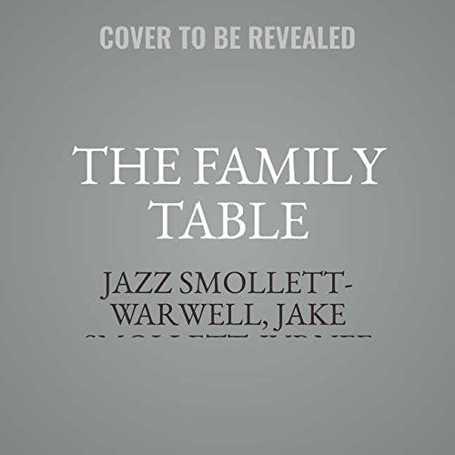 The Family Table: Recipes and Moments from a Nomadic Life; Library Edition by Blackstone Pub