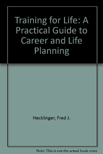 Training for Life: A Practical Guide to Career and Life Planning