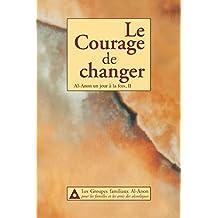 Le Courage de changer : Al-Anon un jour à la fois, II (French Edition)