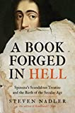 A Book Forged in Hell: Spinoza's Scandalous