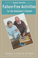 Failure-Free Activities for the Alzheimer's Patient: A Guidebook for Care-givers and Families by Carmel Sheridan (1992-06-18)