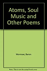 Atoms, Soul Music and Other Poems