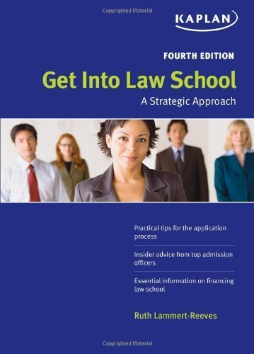 Get Into Law School: A Strategic Approach by Ruth Lammert-Reeves (2008-12-02)