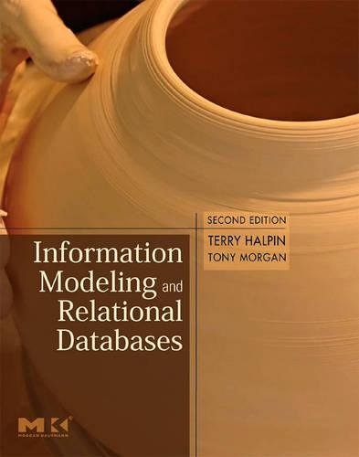 Information Modeling and Relational Databases: From Conceptual Analysis to Logical Design (The Morgan Kaufmann Series in Data Management Systems) por Terry Halpin