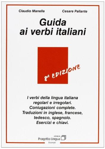 Italian Verbs: Guida Ai Verbi Italiani (Italian Edition)