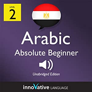 Learn Arabic with Innovative Language's Proven Language System - Level 2: Absolute Beginner Arabic Audiobook