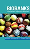 Biobanks : Governance in Comparative Perspective, , 0415427371