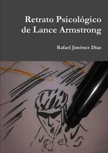 Retrato Psicológico de Lance Armstrong (Spanish Edition) pdf epub