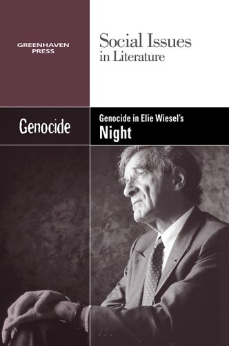 Genocide in Elie Wiesel's Night (Social Issues in Literature)