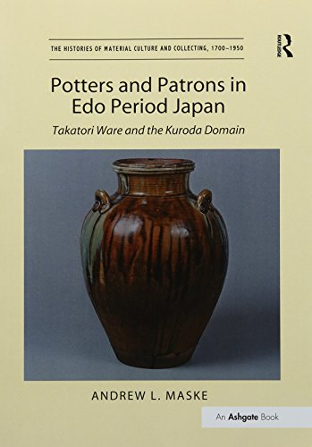 Ware Japan (Potters and Patrons in Edo Period Japan: Takatori Ware and the Kuroda Domain (The Histories of Material Culture and Collecting, 1700-1950))