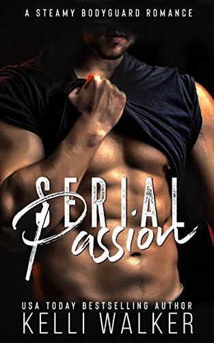 Serial Passion: A Steamy Bodyguard Romance