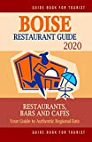 Boise Restaurant Guide 2020: Your Guide to Authentic Regional Eats in Boise, Idaho (Restaurant Guide 2020)