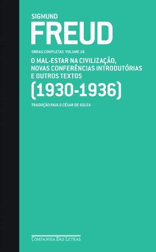 O Mal-estar na Civilização e Outros Textos. 1930-1936