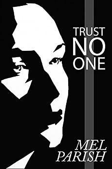 Trust No One: A Psychological Suspense Novel by [Parish, Mel]