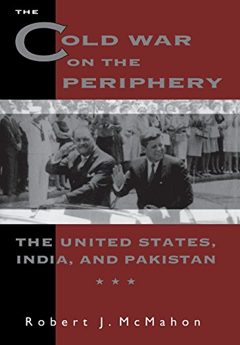 The Cold War on the Periphery: The United States, India and Pakistan