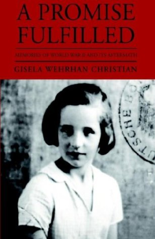 Books : A Promise Fulfilled: Memories of World War II and Its Aftermath