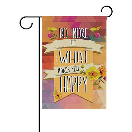 YATELI Decorative Positive Quote Quotes Do What Makes You Happy Garden Yard Flag Banner Double Side Print 40 x 28 & 12 x 18 Inch