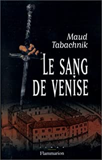 Le sang de Venise : roman, Tabachnik, Maud