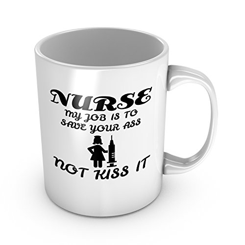 Nurse Definition My Job is to Save Your Ass Not Kiss It Ceramic Coffee Mug Funny Gag Gift for Friend Birthday Present Nurses Week Gift Graduation Gift Retirement Gift Christmas Gift Tea Cup 11 oz (Best Ass Of The Week)