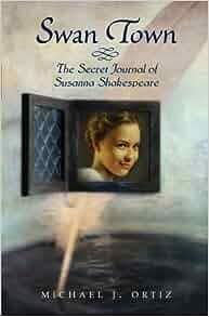 Swan Town: The Secret Journal of Susanna Shakespeare ...