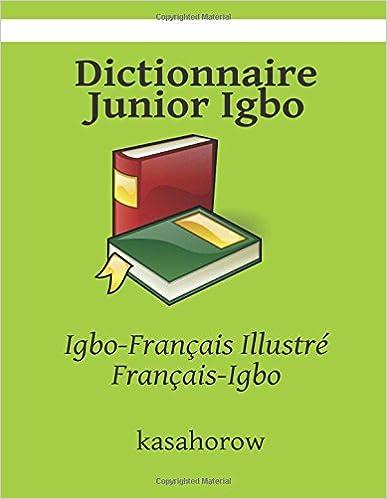 Lire Dictionnaire Junior Igbo: Igbo-Français Illustré, Français-Igbo pdf
