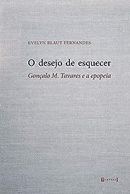 O Desejo De Esquecer: Gonçalo M. Tavares E A Epopeia