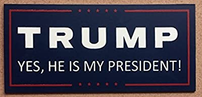 "President Donald Trump YES HE IS MY PRESIDENT car magnet 3"" x 5"" Presidential Inauguration 2017 Make America Great Again. Color: BLUE"